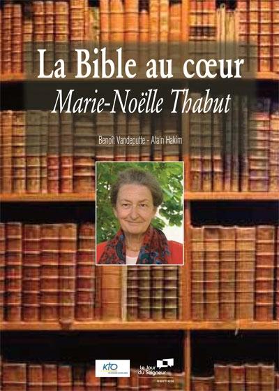 La Bible au cœur Marie Noelle Thabut