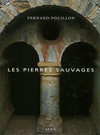 Les pierres sauvages - Fernand Pouillon