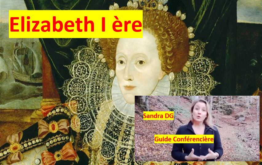 Elizabeth I ère Reine d'Angleterre