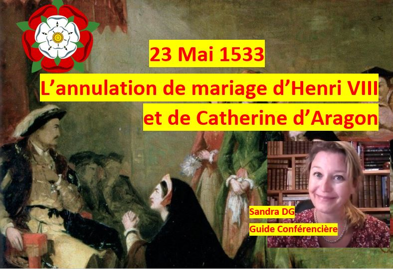 23 mai 1533 - l'annulation de mariage de Catherine d'Aragon