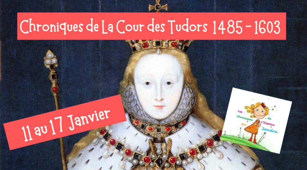 11-17 janvier Tudors